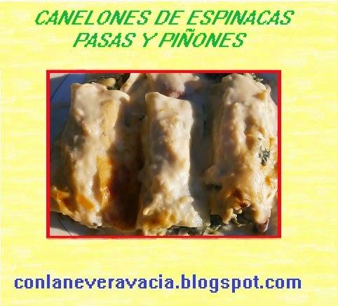 CANELONES DE ESPINACAS  CON PASAS Y PIÑONES